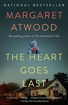 The Heart Goes Last: A Novel by Margaret Atwood https://smile.amazon.com/dp/B00RRT33EC/ref=cm_sw_r_pi_dp_x_fH2QxbZVTAMF6