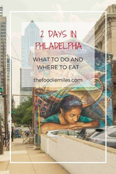 2 days in Philadelphia: what to do and where to eat. Click on pin to get the full itinerary!