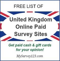 Do you live in UK and want to make extra money taking online paid surveys? Here is a list of top United Kingdom Online Paid Survey Sites. They are all legitimate, free to join and actually pay. mysurvey123.com