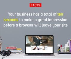 #fact Your #business has a total of ten seconds to make a great impression before a browser will leave your site.