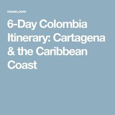 6-Day Colombia Itinerary: Cartagena & the Caribbean Coast
