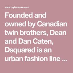 Founded and owned by Canadian twin brothers, Dean and Dan Caten, Dsquared is an urban fashion line that has continued to astonish the world with its exquisite designs since launch in 1994. From ready-to-wear clothing line