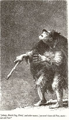 I never saw in my life a more dreadful-looking figure. - A description of Blind Pew from RLS's Treasure Island.
