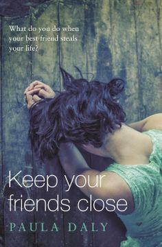 Keep Your Friends Close by Paula Daly. Great psychological thriller.