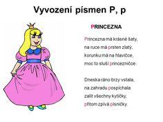 Vyvození písmen P, p PRINCEZNA Princezna má krásné šaty, -  ppt stáhnout Education, Memes, Logo, Logos, Logo Type, Animal Jokes, Teaching, Onderwijs, Meme
