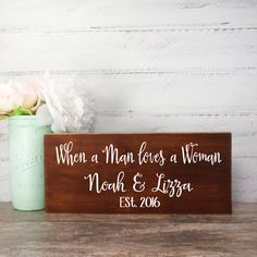 Wood Sign Made From Reclaimed Wood-When A Man Loves A Woman- Bride And Groom-Country Wedding- Rustic Wedding- Farmhouse Decor- Personalized by CountryLivingAtHeart on Etsy