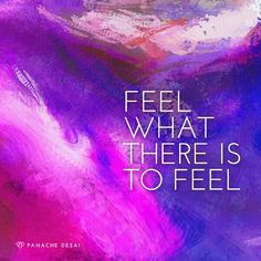 Feel what there is t