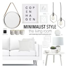 """""""Minimalist Makeover"""" by palmtreesandpompoms ❤ liked on Polyvore featuring interior, interiors, interior design, home, home decor, interior decorating, Lene Bjerre, HAY, CB2 and Torre & Tagus"""