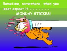 Monday Strikes funny garfield days of the week mondays humor Hate Monday Quotes, Monday Morning Quotes, Good Monday Morning, I Hate Mondays, Work Quotes, Daily Quotes, Morning News, Life Quotes, Sunday
