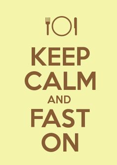 KEEP CALM AND FAST ON