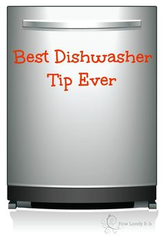 Best dishwasher tip ever