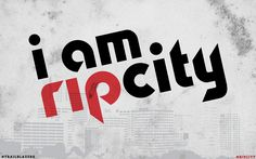 Portland Trail Blazers | I am Rip City