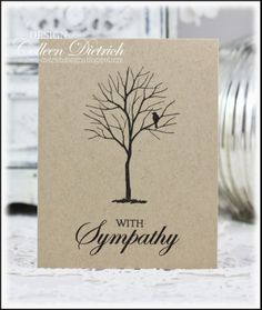 Some of the Quickest Sympathy Cards Ever: Dietrich Designs Quick and easy Sympathy card using Branch Out from SU, sentiment from Hero Arts.