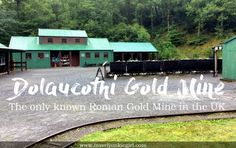 Dolaucothi Gold Mine – Travel Junkie Girl