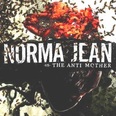 """The Anti Mother"" •Norma Jean"