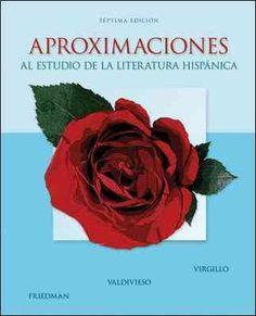 Aproximaciones al estudio de la literatura hispánica / Carmelo Virgillo, L. Teresa Valdivieso, Edward H. Friedman.