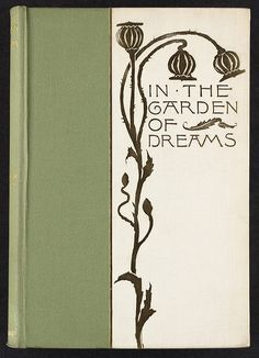 In the garden of dreams  lyrics and sonnets by Louise Chandler Moulton.  Published 1890 [Front cover] by Boston Public Library, via Flickr
