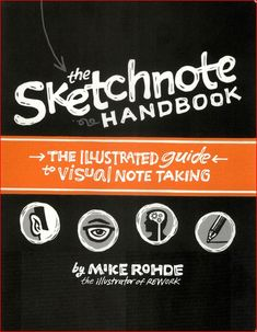 The Sketchnote Handbook: The Illustrated Guide to Visual Notetaking: Mike Rohde: Englische Bücher Good Books, Books To Read, Amazing Books, Visual Note Taking, Visual Thinking, Design Thinking, Thinking Maps, Critical Thinking, Sketch Notes