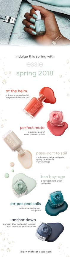 all aboard! the essie spring 2018 collection charts a course for chic in six sea-loving shades that channel cruise cool and a preppy nautical vibe. essie makes it easy to get ready for sunshine with a nautical palette of nail colors that adds vivid color to your spring whites and a touch of elegance to sandaled feet. with a range of shades that go from splashy sea greens to fiery nautical red, each color in this collection feels like a classic reinvented. shop now at essie.com.