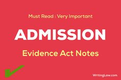 Law of Evidence Admission Notes Law Notes, Previous Year Question Paper, Inference, Definitions, Confessions, Acting, Facts, Student, Reading