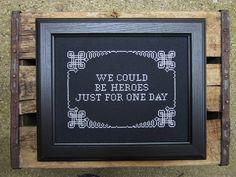 heroes - from one of my faves too, want this quote on something useful - pillow case maybe??