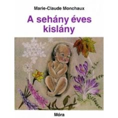 Marie-Claude Monchaux: A sehány éves kislány Retro Kids, Childrens Books, Eve, Retro Vintage, Literature, Childhood, Marvel, Album, Reading