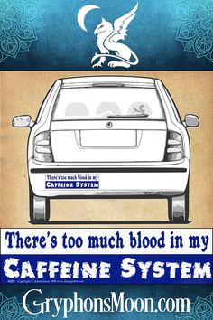 """""""Caffeine System"""" Bumper Sticker - Text reads: """"There's too much blood in my Caffeine System"""". Let's be honest now… we can all related to this, right? I mean, the day doesn't really start until the 3rd or 4th cup of coffee! This high quality vinyl decal is resistant to UV and water, and is made to last. Get yours today! #BumperSticker #FunnyBumperSticker #Coffee #CoffeeLover #CoffeeAddict #Caffeine #CaffeineAddict #Espresso #Humor #Funny #Silly #WitAndWisdom #GoodAdvice #WitchShop #PaganShop Funny Bumper Stickers, Freedom Of Religion, Celtic Warriors, Moon Logo, Absolute Power, Wit And Wisdom, Hate People, Stupid People, I Voted"""