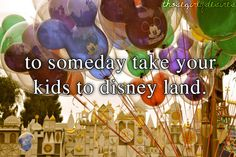 Yes,  we are going to both Disneyland and Disney World...