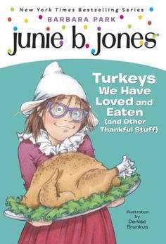 Junie B., First Grader: Turkeys We Have Loved and Eaten (and Other Thankful Stuff) (Junie B. Jones S