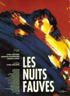 Les nuits fauves, 1992. Incredible, beautiful, non-preachy film about love and AIDS, directed by and starring Cyril Collard, who was HIV+ and died a few years after the film was made.