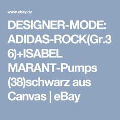 DESIGNER-MODE:ADIDAS-ROCK(Gr.36)+ISABEL MARANT-Pumps (38)schwarz aus Canvas | eBay
