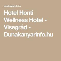 Hotel Honti Wellness Hotel - Visegrád - Dunakanyarinfo.hu