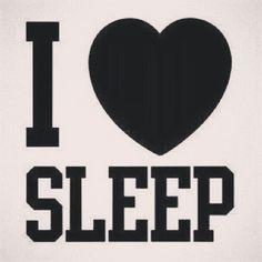   I LO V E SLEEP ❤️