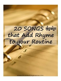 20 Songs that Add Rhyme to Your Routine. We already do a couple similar songs to this especially for clean up time/shower time.