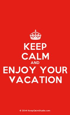 [Crown] Keep Calm And Enjoy Your Vacation