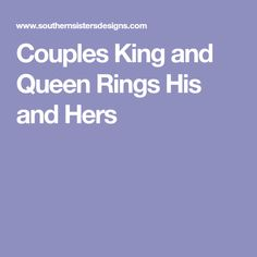 Couples King and Queen Rings His and Hers
