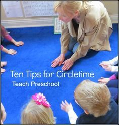 Ten tips for circletime in the preschool classroom. These are great tips for any preschool group activity. Love all the movement that she incorporates.