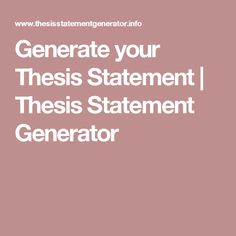 Generate your Thesis Statement | Thesis Statement Generator