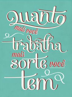 Poster Frase Quanto mais voce trabalha mais sorte voce tem The Words, More Than Words, Positive Mind, Positive Vibes, L Quotes, Quote Posters, Inspire Me, Book Lovers, Favorite Quotes