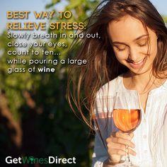 Stress Relief 101 #ThirstyThursday #wine #breath #stress #getwinesdirect #largeglassofwine #love #happy