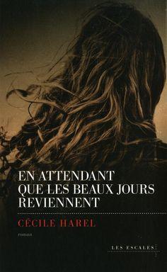 Amazon.fr - En attendant que les beaux jours reviennent - Cécile Harel - Livres