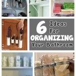 6 Brilliant Ideas For Organizing Your Bathroom