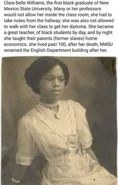 Clara Belle Williams was the first black graduate of new Mexico state university. Black History Facts, Black History Month, Black History Inventors, Black History People, By Any Means Necessary, The Lone Ranger, My Black Is Beautiful, Beautiful People, Amazing People