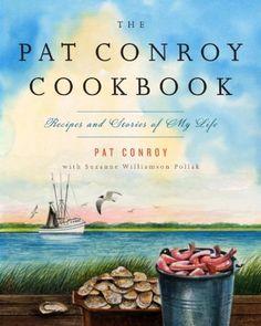 Le livre de cuisine de Pat Conroy, à lire comme un roman.