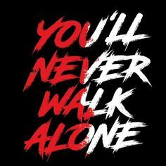 Joker Hd Wallpaper, Wallpaper Quotes, Typography Fonts, Lettering, Liverpool Wallpapers, Challenge Quotes, You'll Never Walk Alone, Walking Alone, Liverpool Fc