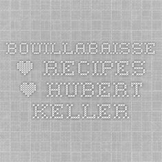 Bouillabaisse • Recipes • Hubert Keller