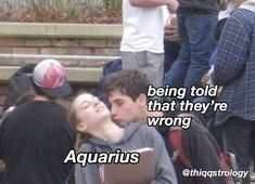 24 Aquarius Memes That Are Way, Way Too Real - T - Astrology party Aquarius Funny, Gemini And Aquarius, Astrology Aquarius, Zodiac Signs Aquarius, My Zodiac Sign, Capricorn, Aquarius Woman, Aquarius Aesthetic, Teen Dictionary