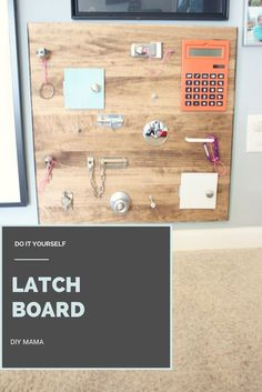 DIY Latch Board to make for your baby or toddler as a fun activity. I've also heard them called Busy Boards! Neat idea!