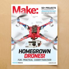 Everyone's buzzing about drones! In v37, we'll look at DIY drones, a walk-through drone taxonomy, and more!