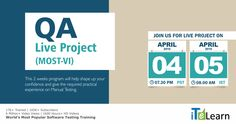 QA Live Project (By Mahesh) - Join us for a Free Orientation Session on 04th April at 7.30 PM  Pacific .  Day-01 Demo Session on 06th Apr 2016 at 7.30 PM  Pacific.  Register here -  http://itelearn.com/qa-live- project-